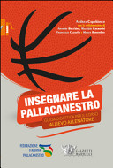 Insegnare la pallacanestro. Guida didattica per il corso allievo allenatore
