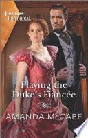 Playing the Duke s Fianc  e