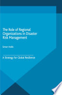 The Role of Regional Organizations in Disaster Risk Management Book