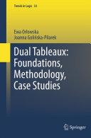 Dual Tableaux  Foundations  Methodology  Case Studies