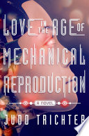 Free Love in the Age of Mechanical Reproduction Read Online