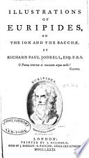 Illustrations of Euripides, on the Ion and the Bacchae