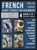 French Short Stories for Beginners   English French    4 Books in 1 Super Pack