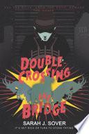 Double Crossing the Bridge