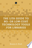 The LITA Guide to No  or Low Cost Technology Tools for Libraries Book