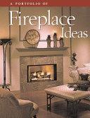 A Portfolio of Fireplace Ideas