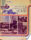 We  the Americans  Our Homes Book