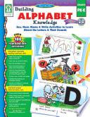 Building Alphabet Knowledge  Grades PK   K