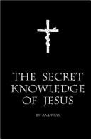 The Secret Knowledge of Jesus