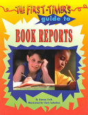 The First Timer S Guide To Book Reports