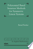 Polynomial Based Iteration Methods for Symmetric Linear Systems Book