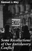 Some Recollections of Our Antislavery Conflict Pdf/ePub eBook