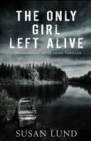 The Only Girl Left Alive: A McClintock-Carter Crime Thriller