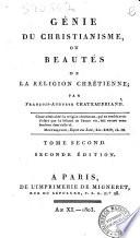 Génie du christianisme, ou beautés de la religion chrétienne; Par Francois-Auguste Chateaubriand. Tome premier [-second]