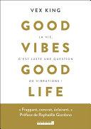 Good vibe good life