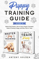 Puppy Training Guide  2 Books In 1