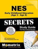 Nes Early Childhood Education Age 3 Age 8 Secrets Study Guide Nes Test Review For The National Evaluation Series Tests