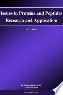 Issues In Proteins And Peptides Research And Application 2011 Edition