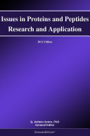 Issues in Proteins and Peptides Research and Application: 2011 Edition