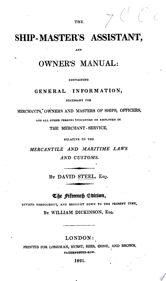 The Ship Master s Assistant and Owner s Manual  containing complete information relative to the mercantile and maritime laws and customs     Tenth edition     enlarged
