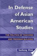 In Defense Of Asian American Studies