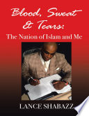 Blood Sweat Tears The Nation Of Islam And Me