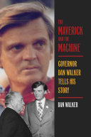 The Maverick and the Machine: Governor Dan Walker Tells His ...