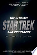 The Ultimate Star Trek and Philosophy Book