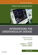 Interventions for Cardiovascular Disease  An Issue of Critical Care Nursing Clinics of North America  E Book