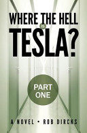 Where the Hell Is Tesla? (Part One)