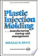 Plastic Injection Molding  Manufacturing Startup and Management