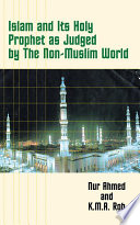 Islam And Its Holy Prophet As Judged By The Non Muslim World