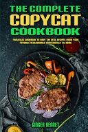 The Complete Copycat Cookbook