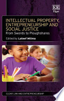 Intellectual Property  Entrepreneurship And Social Justice