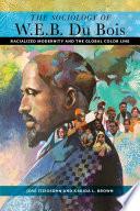 The Sociology of W  E  B  Du Bois Book PDF
