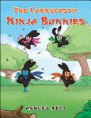 The Carrotastic Ninja Bunnies Book