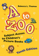 A to Zoo: Subject Access to Children's Picture Books, 10th Edition Book