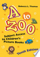 """A to Zoo: Subject Access to Children's Picture Books, 10th Edition"" by Rebecca L. Thomas"