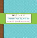 Mom s Ultimate Family Organizer