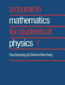 A Course in Mathematics for Students of Physics  Volume 1