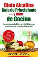 Dieta Alcalina Guia Para Principiantes y Libro de Cocina