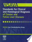 WSAVA Standards for Clinical and Histological Diagnosis of Canine and Feline Liver Disease