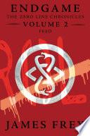 Endgame: The Zero Line Chronicles Volume 2: Feed