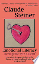 """""""Emotional Literacy: Intelligence with a Heart"""" by Claude Steiner"""