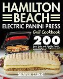 Hamilton Beach Electric Panini Press Grill Cookbook