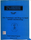 New Techniques And Drugs In Small Animal Anesthesiology