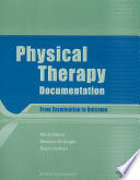 """Physical Therapy Documentation: From Examination to Outcome"" by Mia Erickson, Mia L. Erickson, Rebecca McKnight, Ralph Utzman"