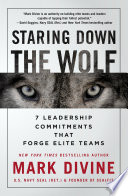 """Staring Down the Wolf: 7 Leadership Commitments That Forge Elite Teams"" by Mark Divine"