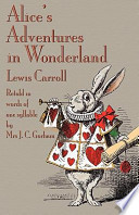 Alice's Adventures in Wonderland  : Retold in Words of One Syllable