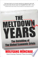 The Meltdown Years  The Unfolding of the Global Economic Crisis